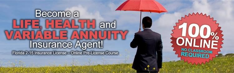 Become a life, health, and variable annuity insurance agent!